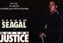 Movies - Hamburgers N'Heroin - When Is Steven Seagal Not Out For Justice?