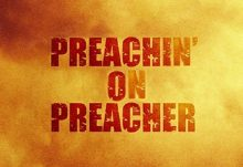 Podcast - Hamburgers N'Heroin - A Brand New Podcast for Your Listening Pleasure: Preachin' on Preacher